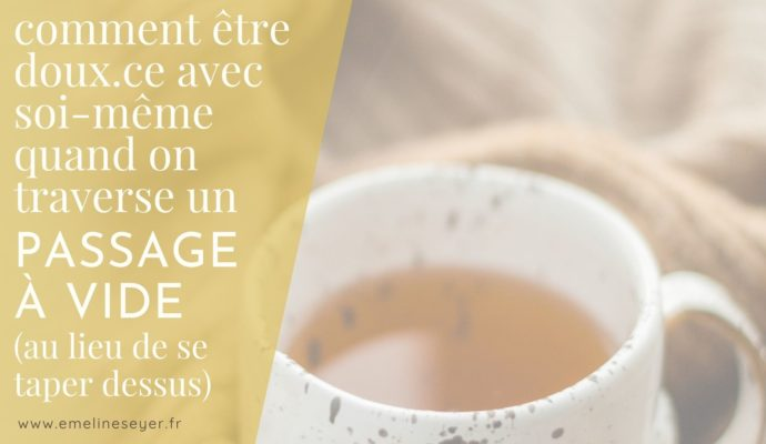 Read more about the article Traverser un passage à vide